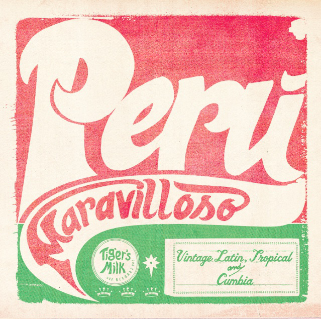 Peru Maravilloso: Vintage Latin Tropical and Cumbia